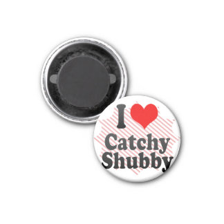 I love Catchy Shubby Refrigerator Magnets