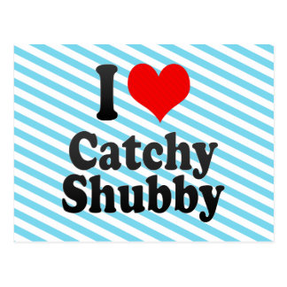 I love Catchy Shubby Postcard