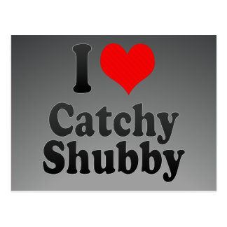 I love Catchy Shubby Post Card