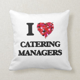 I love Catering Managers Throw Pillow