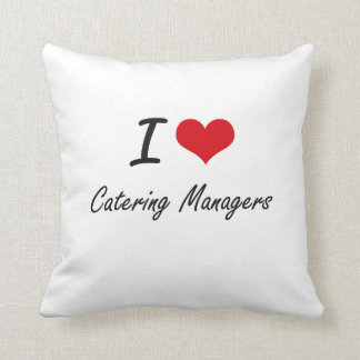I love Catering Managers Throw Pillows