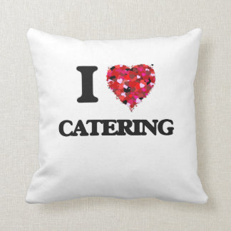 I love Catering Pillows