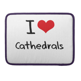 I love Cathedrals Sleeve For MacBook Pro