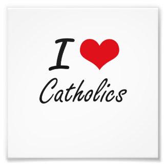 I love Catholics Artistic Design Photo Print