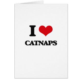 I love Catnaps Greeting Card