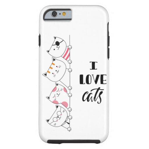 I love cats tough iPhone 6 case