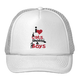 I love cats, shoes and boys trucker hat