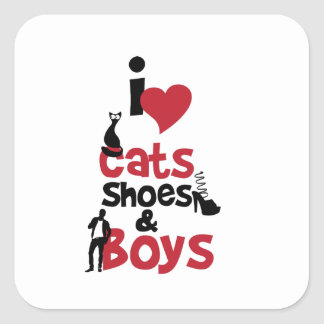 I love cats, shoes and boys square sticker