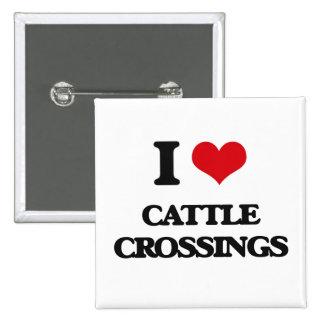 I love Cattle Crossings Pinback Button