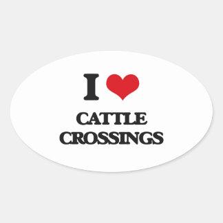 I love Cattle Crossings Oval Sticker