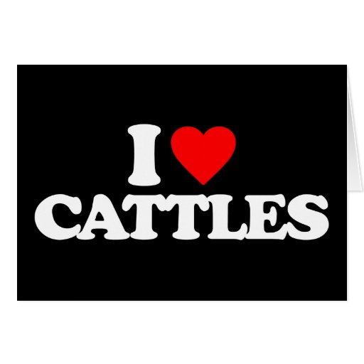 I LOVE CATTLES GREETING CARD
