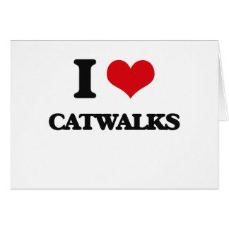 I love Catwalks Greeting Cards
