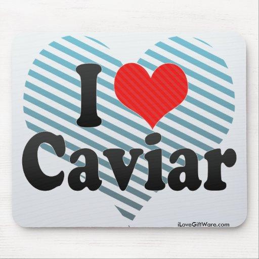 I Love Caviar Mouse Pad