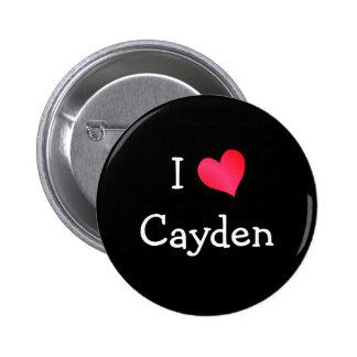I Love Cayden Pins