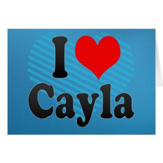 I love Cayla Greeting Card
