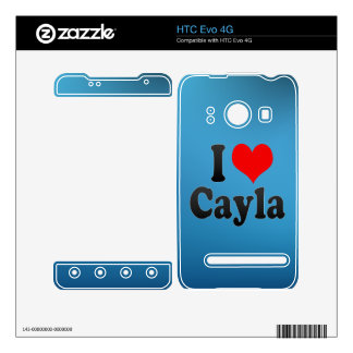 I love Cayla Decal For The HTC Evo 4G
