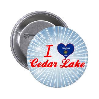 I Love Cedar Lake, Wisconsin Pins