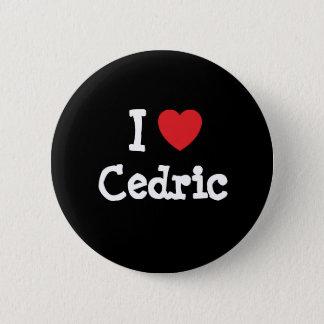 I love Cedric heart custom personalized Button