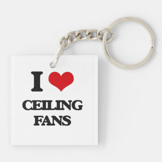 I love Ceiling Fans Double-Sided Square Acrylic Keychain