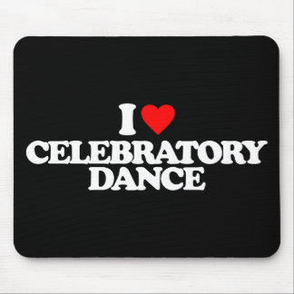 I LOVE CELEBRATORY DANCE MOUSE PAD