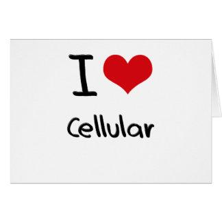 I love Cellular Greeting Card