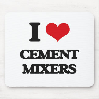 I love Cement Mixers Mouse Pad