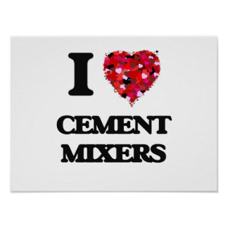 I love Cement Mixers Poster