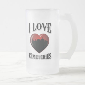 I Love Cemeteries Frosted Glass Beer Mug