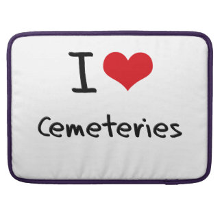 I love Cemeteries Sleeves For MacBook Pro
