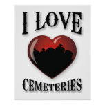 I Love Cemeteries Posters