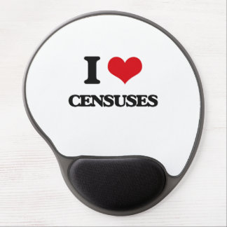 I love Censuses Gel Mouse Pad