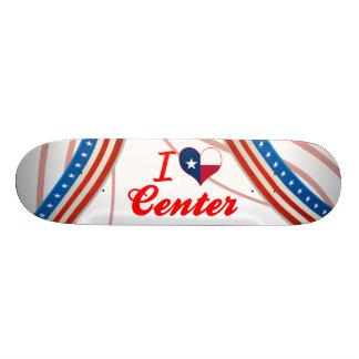 I Love Center, Texas Skate Board