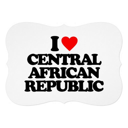 I LOVE CENTRAL AFRICAN REPUBLIC ANNOUNCEMENT