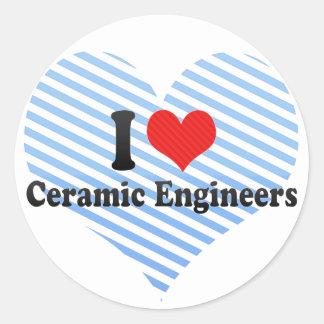 I Love Ceramic Engineers Stickers