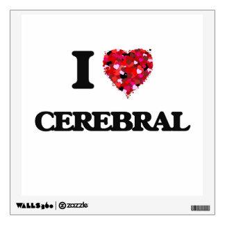 I love Cerebral Wall Graphics