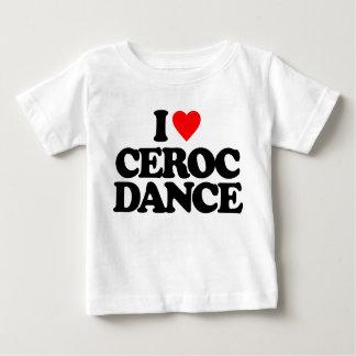 I LOVE CEROC DANCE BABY T-Shirt