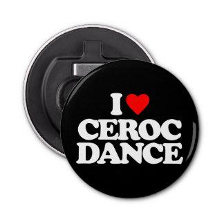 I LOVE CEROC DANCE BOTTLE OPENER