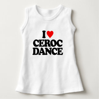 I LOVE CEROC DANCE DRESS