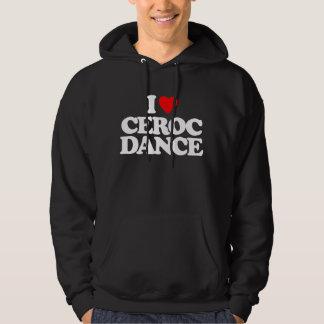 I LOVE CEROC DANCE HOODIE