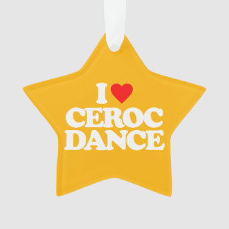 I LOVE CEROC DANCE ORNAMENT