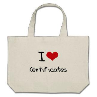 I love Certificates Canvas Bag