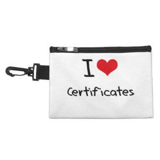 I love Certificates Accessory Bags