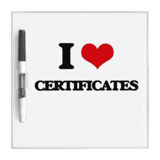 I love Certificates Dry Erase Whiteboards