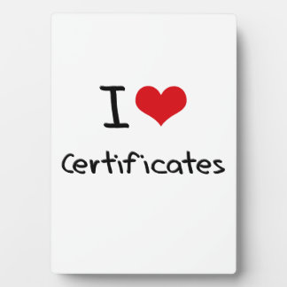 I love Certificates Plaques