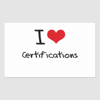 I love Certifications Stickers