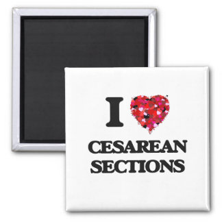 I love Cesarean Sections 2 Inch Square Magnet