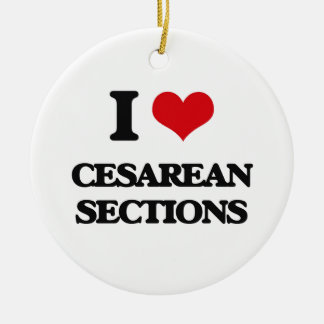 I love Cesarean Sections Double-Sided Ceramic Round Christmas Ornament