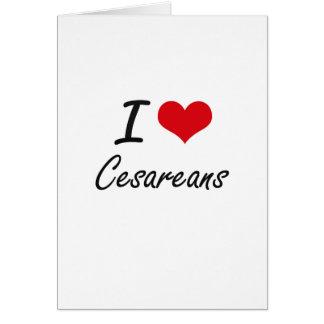 I love Cesareans Artistic Design Greeting Card