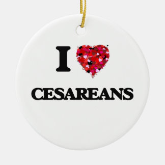 I love Cesareans Double-Sided Ceramic Round Christmas Ornament