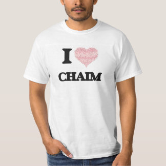 I Love Chaim (Heart Made from Love words) T-shirt
